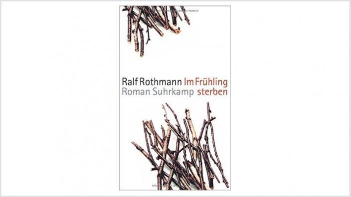 """Lesetipp """"Im Frühling sterben""""- Ein Kriegsroman von Ralph Rothmann"""